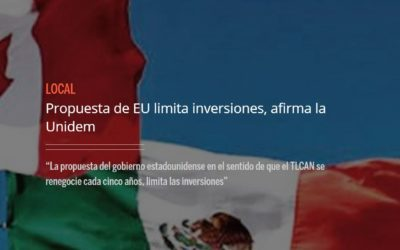 Propuesta de EU limita inversiones, afirma la UNIDEM