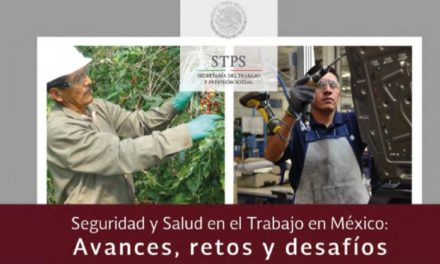 STPS – Seguridad y Salud en el Trabajo en México: Avances, retos y desafíos