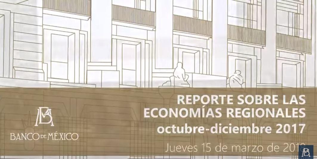 Reporte sobre las economías regionales, octubre-diciembre 2017 – Banco de México