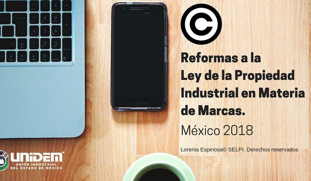 Reformas a la Ley de la Propiedad Industrial en Materia de Marcas – México 2018