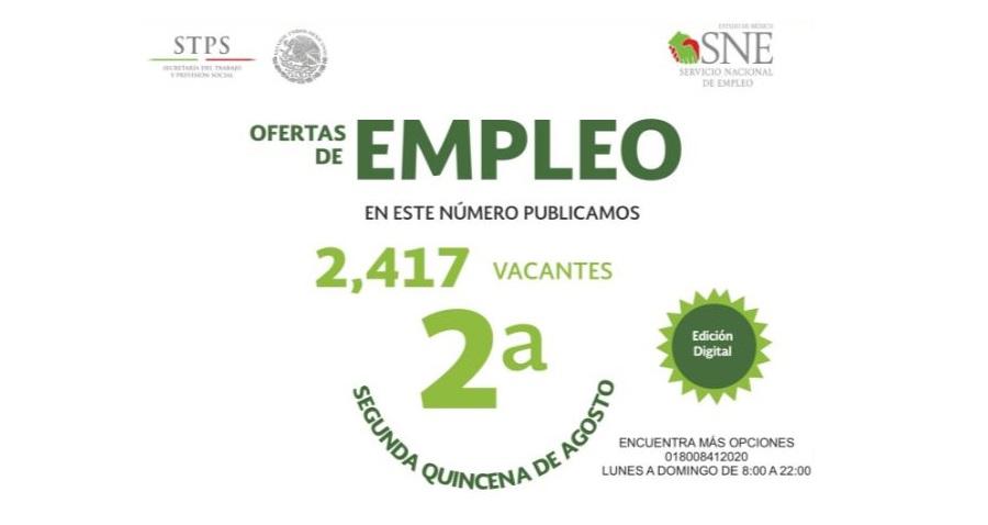PERIÓDICO DE OFERTAS DE EMPLEO DEL SERVICIO NACIONAL DE EMPLEO ESTADO DE MÉXICO SEGUNDA QUINCENA DE AGOSTO 2018.