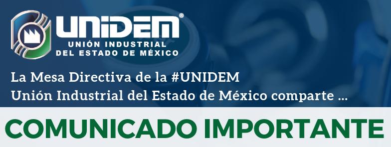Las Mesa Directiva de la UNIDEM – Unión Industrial del Estado de México comparte el siguiente 👉 COMUNICADO IMPORTANTE 👈
