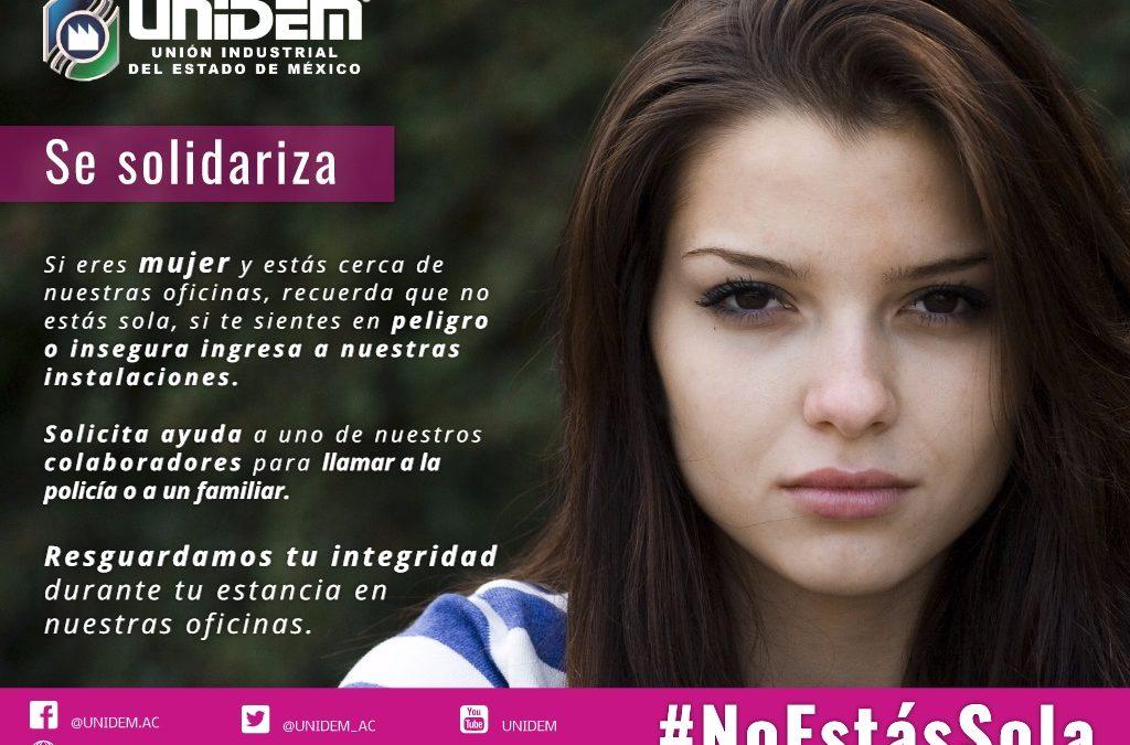 #NoEstásSola – Unión Industrial del Estado de México UNIDEM se preocupa por tu seguridad e integridad.