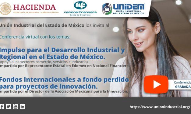 (Evento grabado) Conferencia Virtual: IMPULSO PARA EL DESARROLLO INDUSTRIAL Y REGIONAL EN EL ESTADO DE MÉXICO  (Apoyo económico a los sectores comercio, servicios e industria)