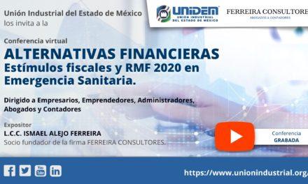 (Evento Grabado) ALTERNATIVAS FINANCIERAS – Estímulos fiscales y RMF 2020 en Emergencia Sanitaria.