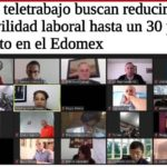 Con teletrabajo buscan reducir la movilidad laboral hasta un 30 por ciento en el Edomex