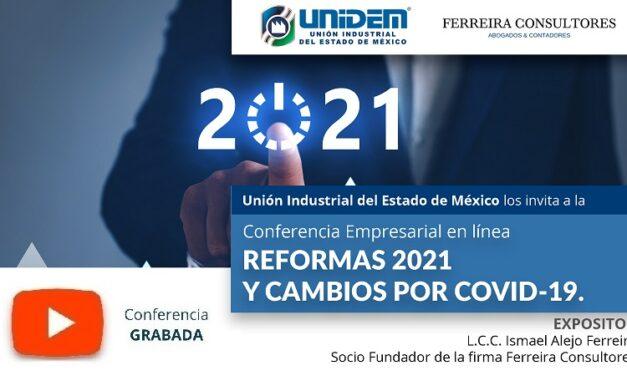 (Evento Grabado) Conferencia Empresarial en línea: REFORMAS 2021 Y CAMBIOS POR COVID-19.