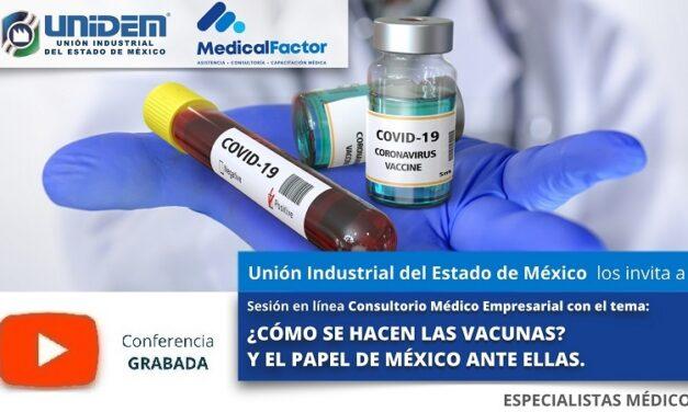 (Evento Grabado) Consultorio Médico Empresarial: ¿CÓMO SE HACEN LAS VACUNAS? Y EL PAPEL DE MÉXICO ANTE ELLAS.