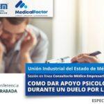(Evento Grabado) Conferencia Empresarial en línea: CÓMO DAR APOYO PSICOLÓGICO AL DUELO POR LA PANDEMIA.