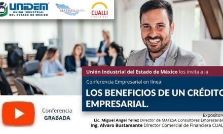 (Evento Grabado) Conferencia Empresarial en línea: LOS BENEFICIOS DE UN CRÉDITO EMPRESARIAL.