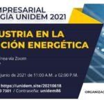 FORO EMPRESARIAL DE ENERGÍA UNIDEM 2021: LA INDUSTRIA EN LA TRANSICIÓN ENERGÉTICA