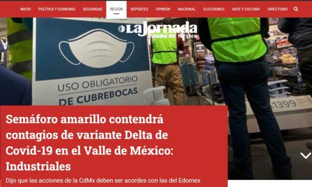 SEMÁFORO AMARILLO CONTENDRÁ CONTAGIOS DE VARIANTE DELTA DE COVID-19 EN EL VALLE DE MÉXICO: INDUSTRIALES.