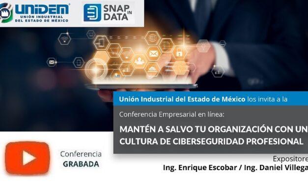 (Evento Grabado) Conferencia Empresarial en línea: MANTÉN A SALVO TU ORGANIZACIÓN CON UNA CULTURA DE CIBERSEGURIDAD PROFESIONAL