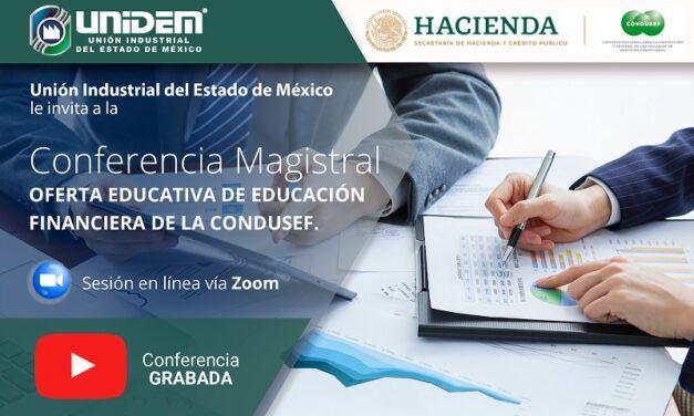 (Evento Grabado) CONFERENCIA MAGISTRAL EN LÍNEA: OFERTA EDUCATIVA DE EDUCACIÓN FINANCIERA DE LA CONDUSEF.