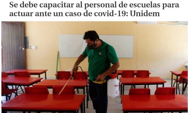 Se debe capacitar al personal de escuelas para actuar ante un caso de covid-19: UNIDEM